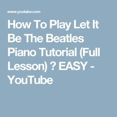 piano tutorial let it be